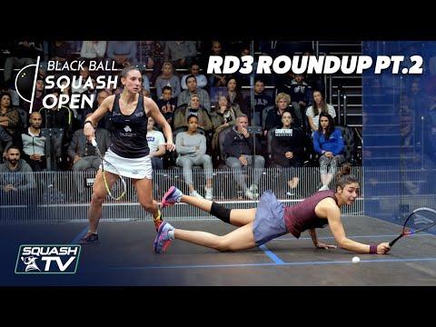Squash: CIB Black Ball Women's Open 2020 - Rd3 Roundup [Pt.2]