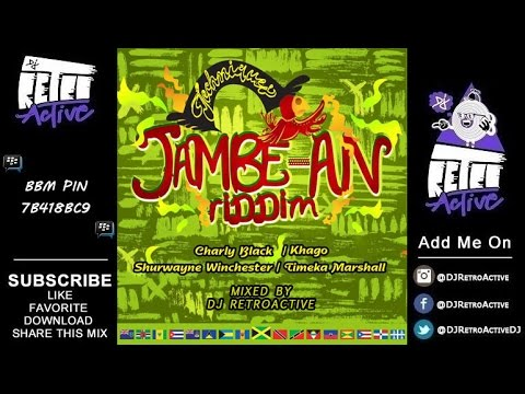 DJ RetroActive – Jambe-An Riddim Mix [Techniques Records] July 2014