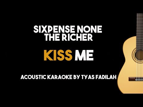 Kiss Me - Sixpense None The Richer (Acoustic Guitar Karaoke Version)