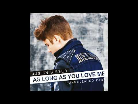 Justin Bieber As Long As You Love Me + Unreleased/Deleted Part