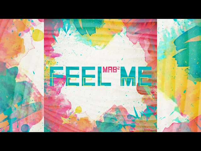 MAB² - Feel Me [Official]