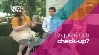 O Que É Um Check-up?