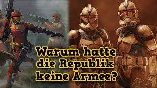 Warum hatte die Republik vor den Klonkriegen KEINE ARMEE? [Legends]