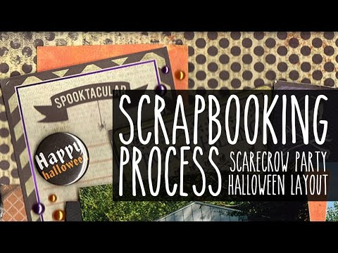 Scrapbooking Process: Scarecrow Party