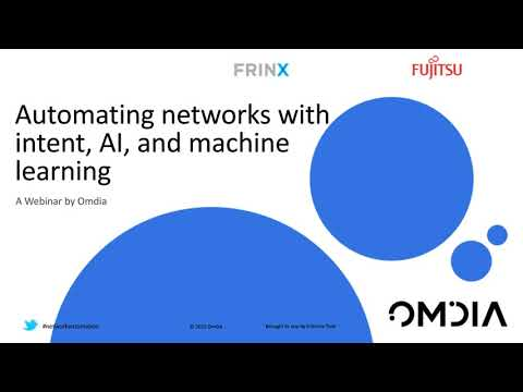 Watch 'Omdia webinar: Automating Networks with Intent, AI and Machine Learning '