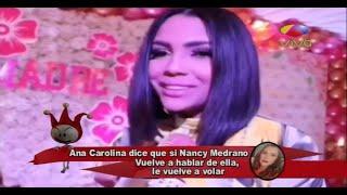 Ana Carolina dice que si Nancy Medrano vuelva a hablar le brinca de nuevo
