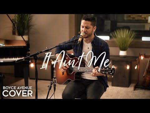 Video It Ain't Me - Kygo & Selena Gomez  (Boyce Avenue acoustic cover) on Spotify & Apple download in MP3, 3GP, MP4, WEBM, AVI, FLV January 2017