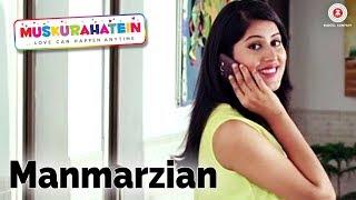 Presenting the video of Manmarzian sung by Vipul Kapoor.Song - ManmarzianMovie - MuskurahateinSinger - Vipul KapoorMusic - Rajat NagpalLyricist - Aditya SharmaCast - J.S.Randhawa, Sonal Mudgal & Sanjay MishraProduction House - Reverberation Films Pvt LtdProducer - Sonal Randhawa & Ranjan SinghDirector - J.S.RandhawaArranger - Rajat NagpalMusic on Zee Music CompanyConnect with us on :Twitter - https://www.twitter.com/ZeeMusicCompanyFacebook - https://www.facebook.com/zeemusiccompanyYouTube - http://bit.ly/TYZMC