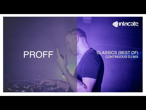 PROFF - Classics (Best Of) (Continuous DJ Mix) [Intricate Records]