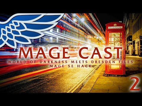 MAGE CAST | Scoring a Look Episode 2 - Mage the Ascension 5th Edition Hack