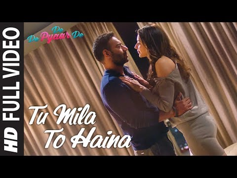 Full Song: TU MILA TO HAINA | De De Pyaar De | Ajay Devgn, Rakul | Arijit Singh,Amaal Mallik,Kunaal