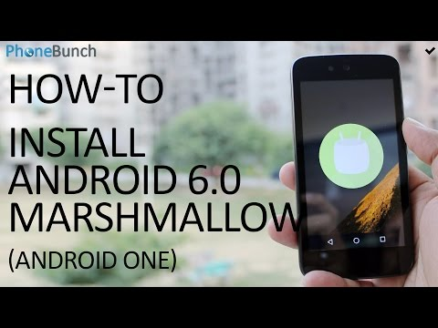 , title : 'How To Install Android 6.0 Marshmallow on any Android One Smartphone'