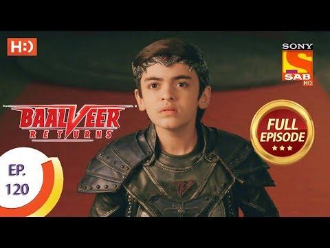 Baalveer Returns - Ep 120 - Full Episode - 24th February 2020