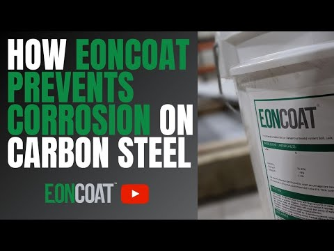 EonCoat: Permanently Prevents Corrosion On Carbon Steel