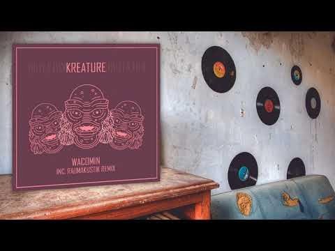 Kreature - Wacomin (Original Mix)