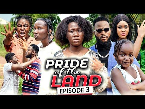 PRIDE OF THE LAND EPISODE 3 (New Movie) Chinenye Nnebe/Sonia 2021 Latest Nigerian Nollywood Movie