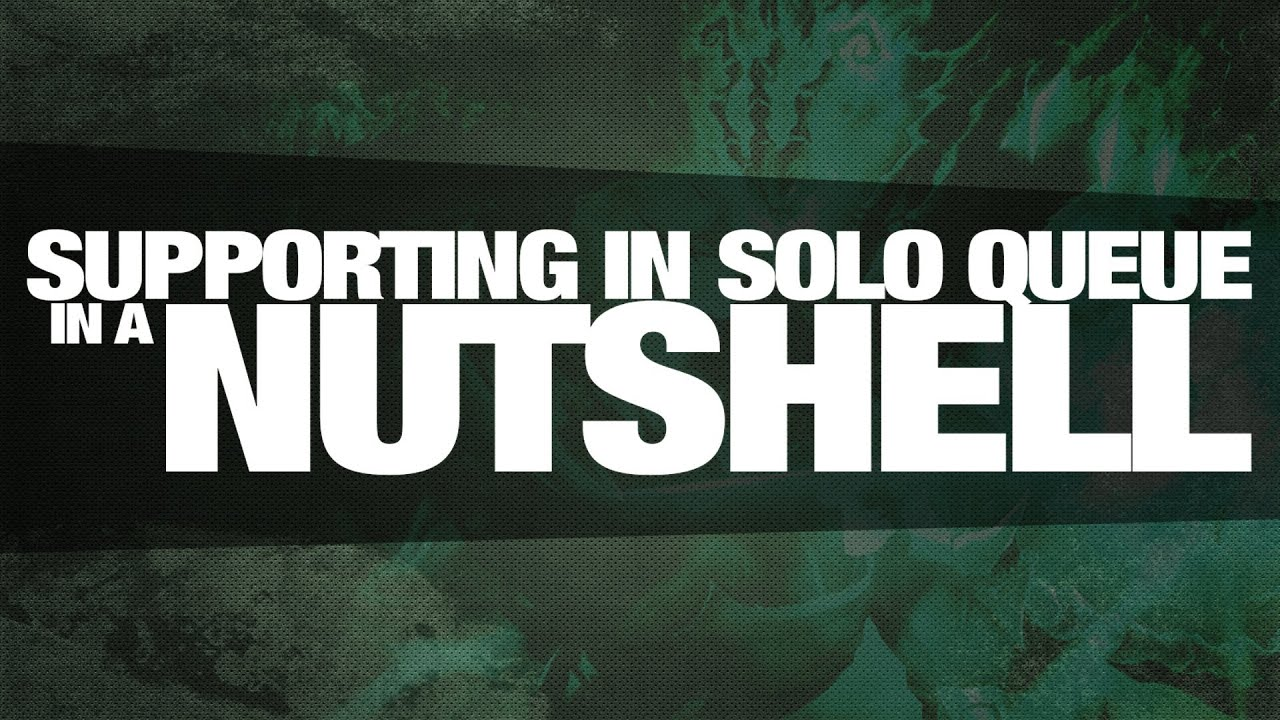 Supporting in Solo Queue (in a Nutshell)