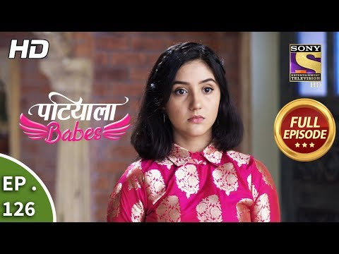 Patiala Babes - Ep 126 - Full Episode - 21st May, 2019