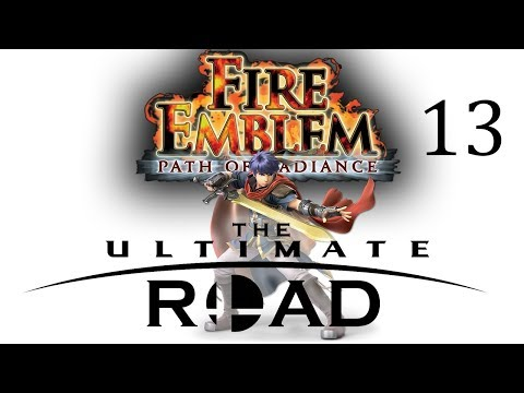 The Ultimate Road - Fire Emblem Path Of Radiance Part 13: Power Hungry Fool