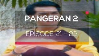 Nonton Pangeran 2 - Episode 21 dan 22 Film Subtitle Indonesia Streaming Movie Download