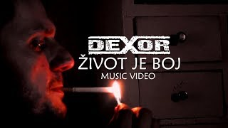 Video DEXOR ŽIVOT JE BOJ