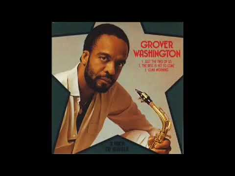 Grover Washington Jr - Just the Two of Us - 1 Hour