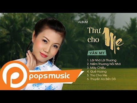 Album Thư Cho Mẹ | Vân My - Thời lượng: 31 phút.
