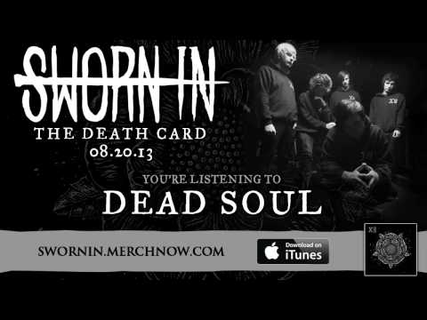 deadsoul - Download 'The Death Card' on iTunes: http://bit.ly/TheDeathCard http://sworninband.tumblr.com http://facebook.com/swornin http://twitter.com/sworninband http...