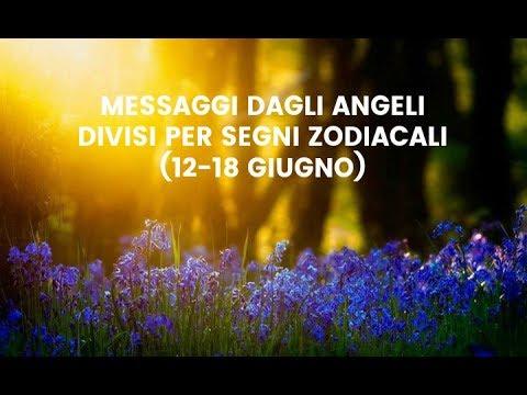Messaggi Angelici divisi per Segno Zodiacale ★ Dal 12 al 18 giugno 2017