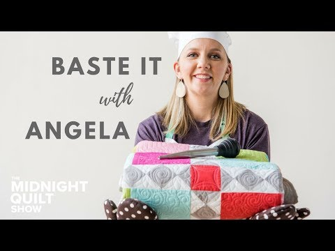 All About The Baste (Angela's Favorite PINLESS BASTING Method) | Midnight Quilt Show Four Square