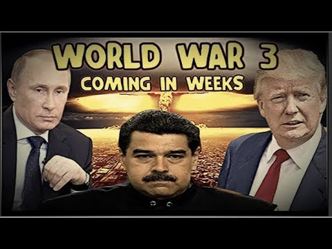 The Beginning of The End Starts in Venezuela - World War 3 is Inevitable!