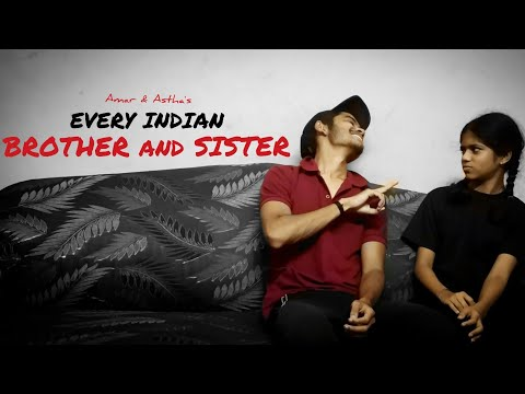 Every Brother And Sister | Indian Siblings | Bhai Vs Behen | Rakshabandhan Special