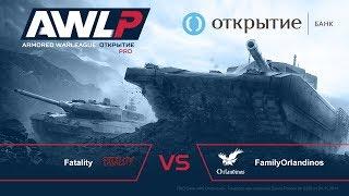 AWL: Открытие. PRO League. 2-й тур. Fatality vs FamilyOrlandinos