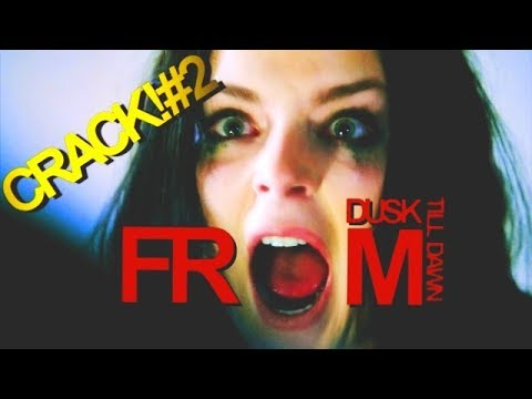 from dusk till dawn | crack! humor #2