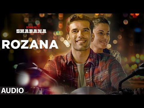 Rozana Full Audio Song | Naam Shabana | Akshay Kum