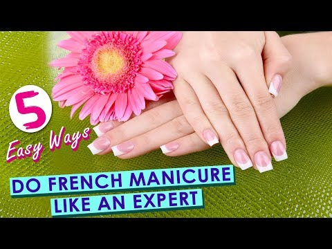 DIY French Manicure 2018/ French Manicure Nail Art Like An Expert - 5 Easy Ways Anyone Can Do!