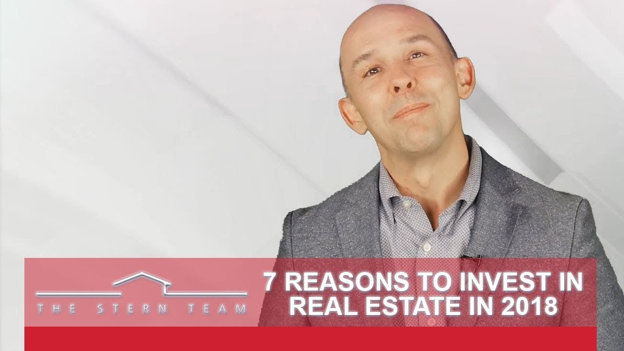 7 Reasons to Invest in Real Estate in 2018