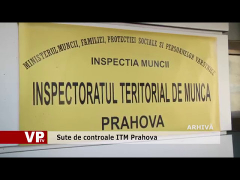 Sute de controale ITM Prahova