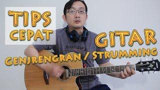 Video TIPS CEPAT -  genjrengan gitar / Strumming Gitar MP3, 3GP, MP4, WEBM, AVI, FLV Juli 2018