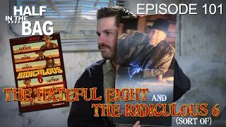 Video Half in the Bag Episode 101: The Hateful Eight and The Ridiculous 6 (sort of) MP3, 3GP, MP4, WEBM, AVI, FLV Agustus 2018