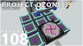 Project Ozone 3 Kappa Mode - TRANSMUTATION [E108] (Modded Minecraft Sky Block)