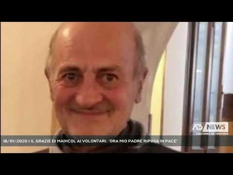18/01/2020 | IL GRAZIE DI MAIHCOL AI VOLONTARI: ''ORA MIO PADRE RIPOSA IN PACE''