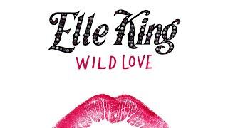 Elle King  Wild Love Audio
