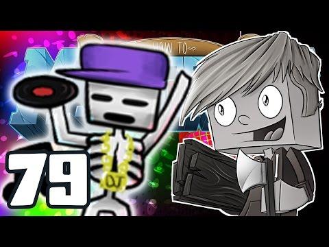 """Minecraft: HOW TO MINECRAFT! """"RIP DJ SKELLEX!?"""" Episode 79 (Minecraft 1.8 SMP)"""