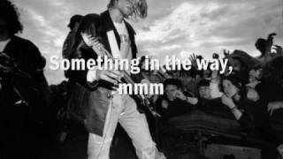 Nonton Nirvana   Something In The Way  Lyrics  Film Subtitle Indonesia Streaming Movie Download