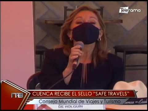 Cuenca recibe el sello Safe Travels Consejo Mundial de Viajes y Turismo