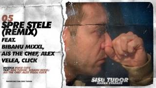 Sisu Tudor - Spre Stele (remix) (feat. Bibanu MixXL, Ais The Chef, Alex Velea si Click)