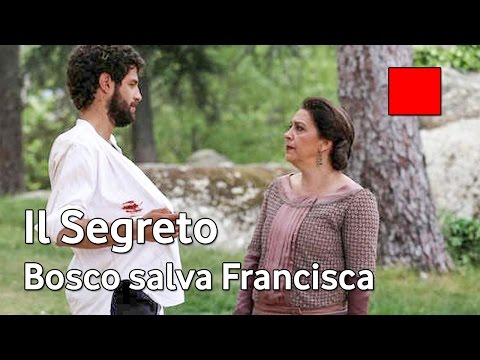 il segreto - bosco salva donna francisca