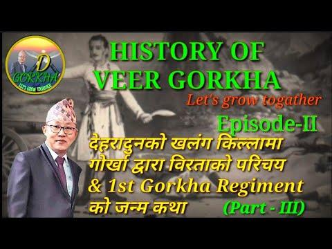 History of Veer Gorkha, Bravery history at Khalang Fort & Birth history of Gorkha Regiment-Part-III
