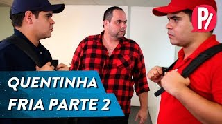 Video QUENTINHA FRIA PARTE 2 | PARAFERNALHA MP3, 3GP, MP4, WEBM, AVI, FLV Maret 2018